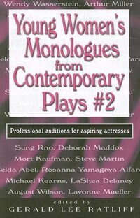 Young Women's Monologues from Contemporary Plays #2: More professional auditions for aspiring…