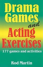 Drama Games and Acting Exercises: 180 games and activities
