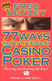 77 Ways To Get The Edge At Casino Poker