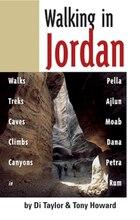Walking in Jordan: Walks, Treks, Caves, Climbs, and Canyons