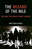The Wizard of the Nile: The Hunt for Africas Most Wanted