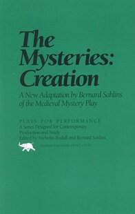 The Mysteries: Creation: A New Adapation