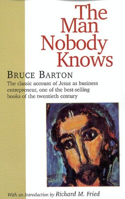 Book The Man Nobody Knows by Bruce Barton