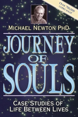 Book Journey of Souls: Case Studies of Life Between Lives by Michael Newton