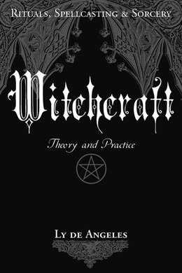 Book Witchcraft: Theory and Practice by Ly De Angeles