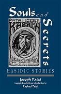 Book Souls and Secrets: Hasidic Stories by Joszef Patai