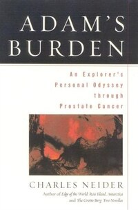 Adam's Burden: An Explorer's Personal Odyssey through Prostate Cancer