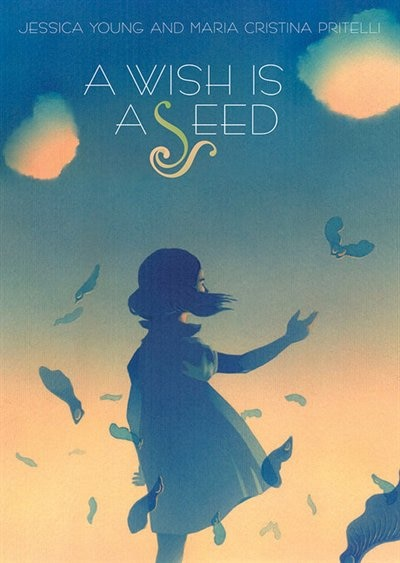 A Wish Is A Seed by Jessica Young