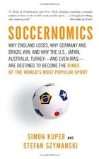 Soccernomics: Why England Loses, Why Germany and Brazil Win, and Why the U.S., Japan, Australia…