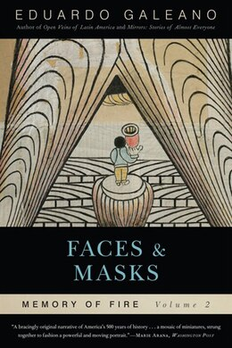 Book Faces and Masks: Memory of Fire, Volume 2 by Eduardo Galeano