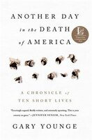 Book Another Day In The Death Of America: A Chronicle Of Ten Short Lives by Gary Younge