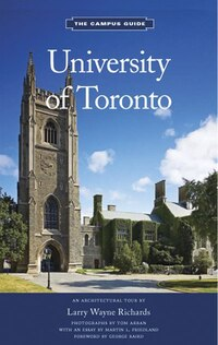 University of Toronto: An Architectural Tour
