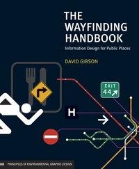 The Wayfinding Handbook: Information Design for Public Places