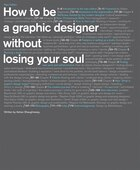 How To Be A Graphic Designer Without Losing Your Soul (new Expanded Edition): New Expanded Edition
