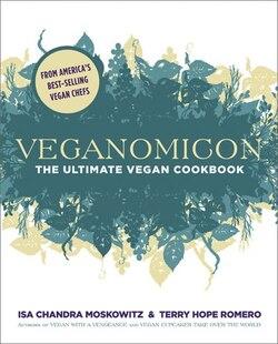 Veganomicon: The Ultimate Vegan Cookbook