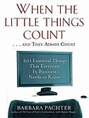 When the Little Things Count . . . and They Always Count: 601 Essential Things That Everyone in…