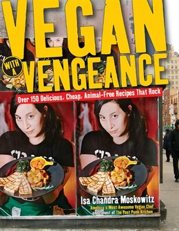 Book Vegan With a Vengeance: Over 150 Delicious, Cheap, Animal-Free Recipes That Rock by Isa Chandra Moskowitz
