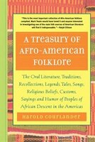 A Treasury of Afro-American Folklore: The Oral Literature, Traditions, Recollections, Legends…