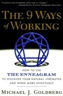The 9 Ways of Working: How to Use the Enneagram to Discover Your Natural Strengths and Work More…