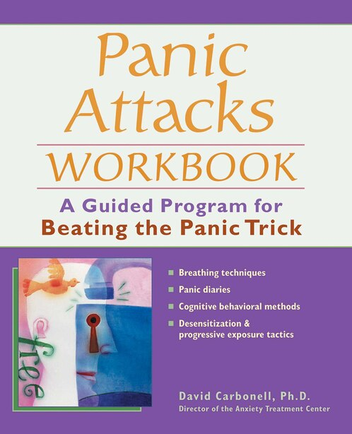 Panic Attacks Workbook: A Guided Program for Beating the Panic Trick by David Carbonell