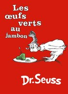 Les Oeufs Verts au Jambon: The French Edition Of Green Eggs and Ham