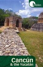 Hidden Cancún And The Yucatán