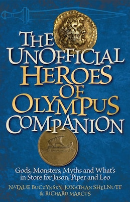 Book The Unofficial Heroes of Olympus Companion: Gods, Monsters, Myths and What's in Store for Jason… by Richard Marcus