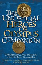 The Unofficial Heroes of Olympus Companion: Gods, Monsters, Myths and What's in Store for Jason…