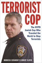 Terrorist Cop: The Nypd Jewish Cop Who Traveled The World To Stop Terrorists