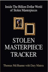 Stolen Masterpiece Tracker: Inside The Billion Dollar World Of Stolen Masterpieces