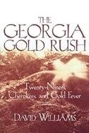 The Georgia Gold Rush: Twenty-Niners, Cherokees, & Gold Fever