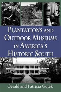 Plantations & Outdoor Museums in America's Historic South