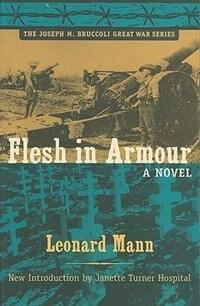 Flesh in Armour: A Novel