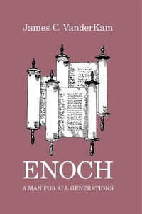 Enoch: A Man for All Generations