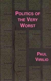 Politics Of The Very Worst: An Interview with Philippe Petit by Paul Virilio