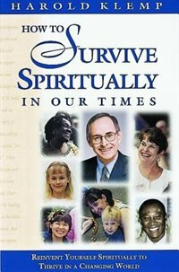 How To Survive Spirituality In Our Times by Harold Klemp