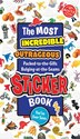 The Most Incredible, Outrageous, Packed-to-the Gills, Bulging-at-the-Seams Sticker Book You've Ever…