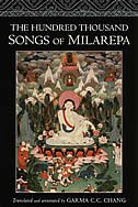 The Hundred Thousand Songs of Milarepa: The Life-Story and Teaching of the Greatest Poet-Saint Ever…