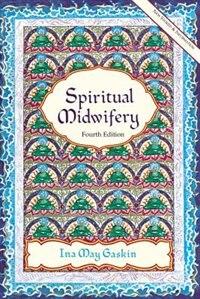 Book Spiritual Midwifery by Ina M. Gaskin