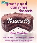 More Great Good Dairy-Free Desserts: Sin-sational Sumptuous Treats