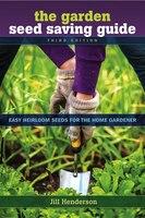 Garden Seed Saving Guide: Easy Heirloom Seeds for the Home Gardener
