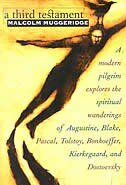 A Third Testament: A Modern Pilgrim Explores The Spiritual Wanderings Of Augustine, Blake, Pascal…