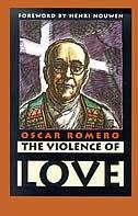 The Violence Of Love by Oscar Romero