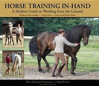 Horse Training In-Hand: A Modern Guide To Working From The Ground