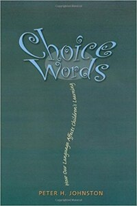Choice Words: How our language affects childrens learning