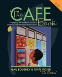 Book The CAFE Book: Engaging all students in daily literacy assessment and instruction by Gail Boushey