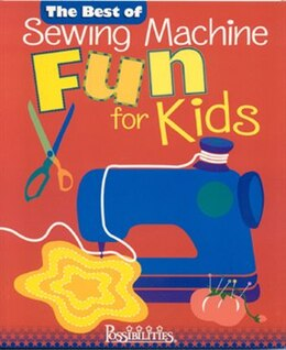 Book Best of Sewing Machine Fun For Kids -The by Lynda Milligan
