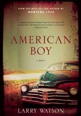 Book American Boy: A Novel by Larry Watson