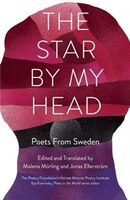 The Star By My Head: Poets from Sweden
