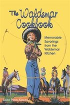 The Waldemar Cookbook: Memorable Savorings from the Waldemar Kitchen